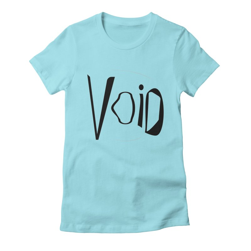 VOID Women's Fitted T-Shirt by saberdog's Artist Shop