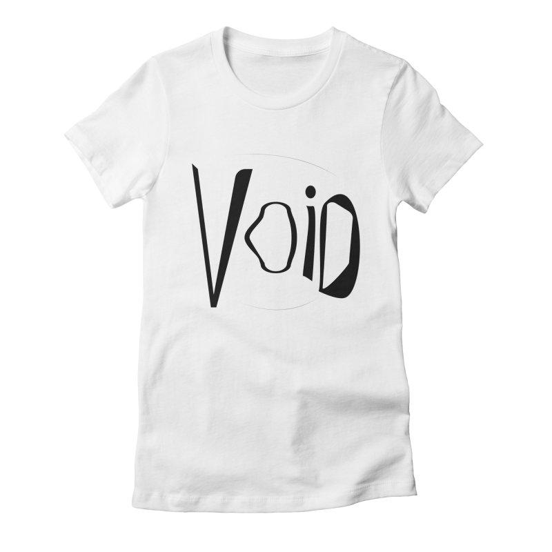 VOID Women's Fitted T-Shirt by saberdog's Artist Shop
