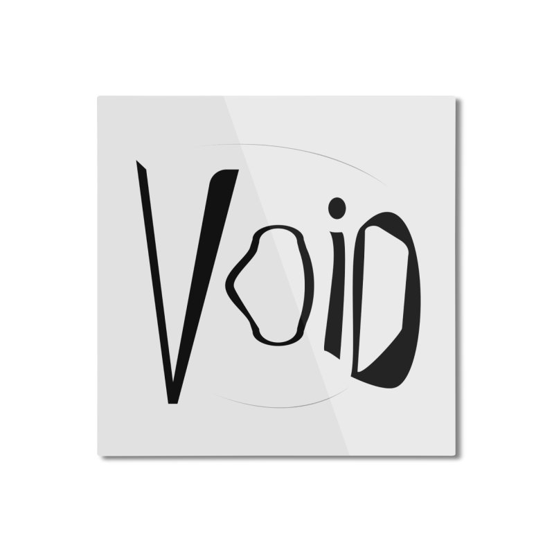 VOID Home Mounted Aluminum Print by saberdog's Artist Shop