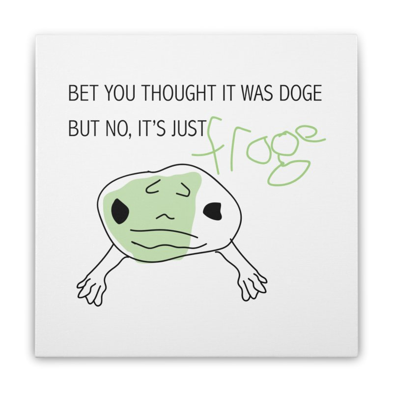 FROGE Home Stretched Canvas by saberdog's Artist Shop