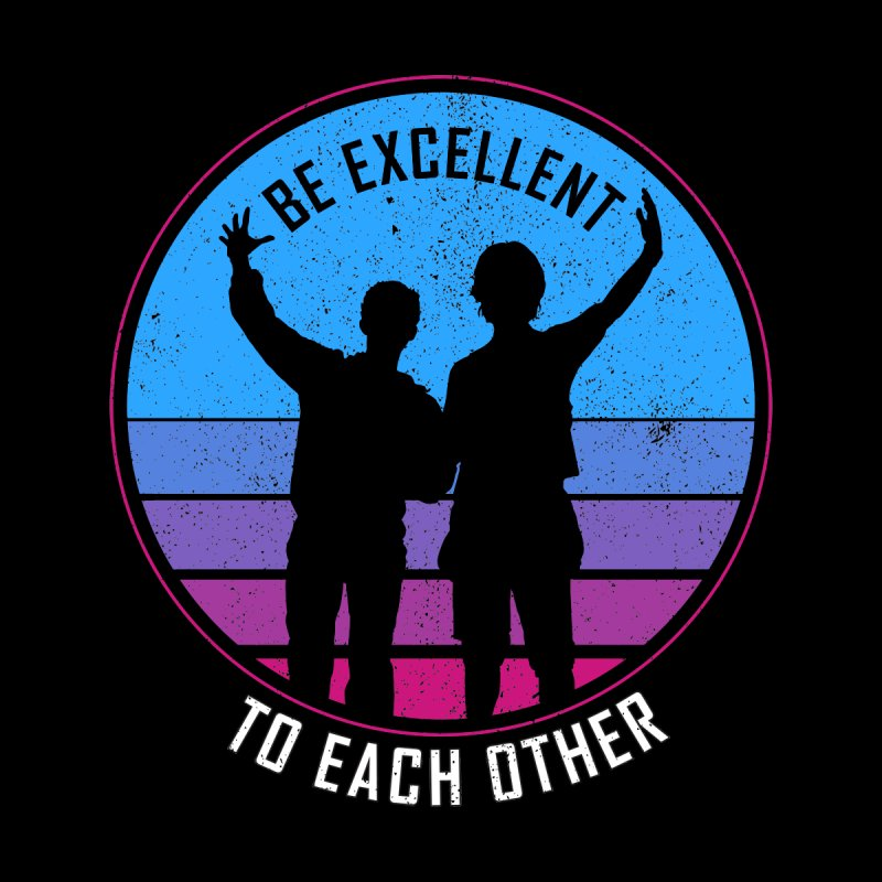 Be Excellent To Each Other - Bill & Ted Accessories Face Mask by sachpica's Artist Shop