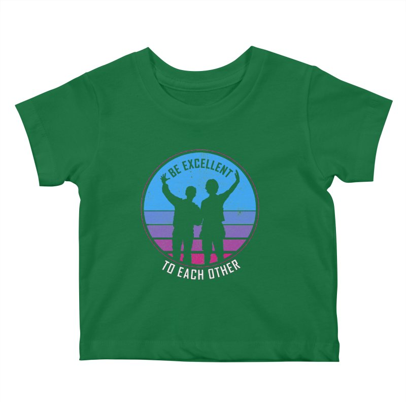 Be Excellent To Each Other - Bill & Ted Kids Baby T-Shirt by sachpica's Artist Shop