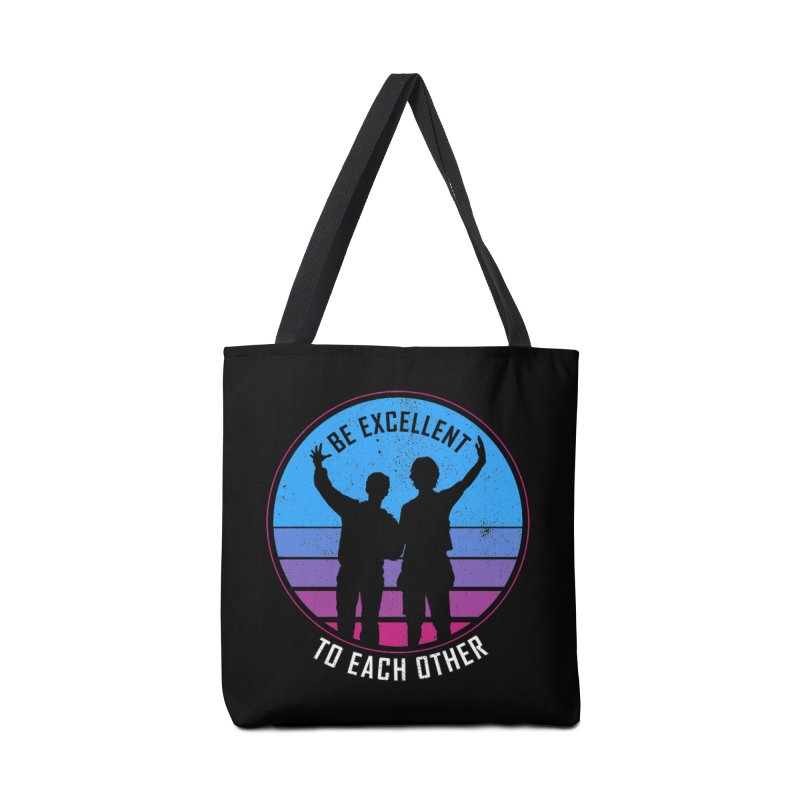 Be Excellent To Each Other - Bill & Ted Accessories Bag by sachpica's Artist Shop