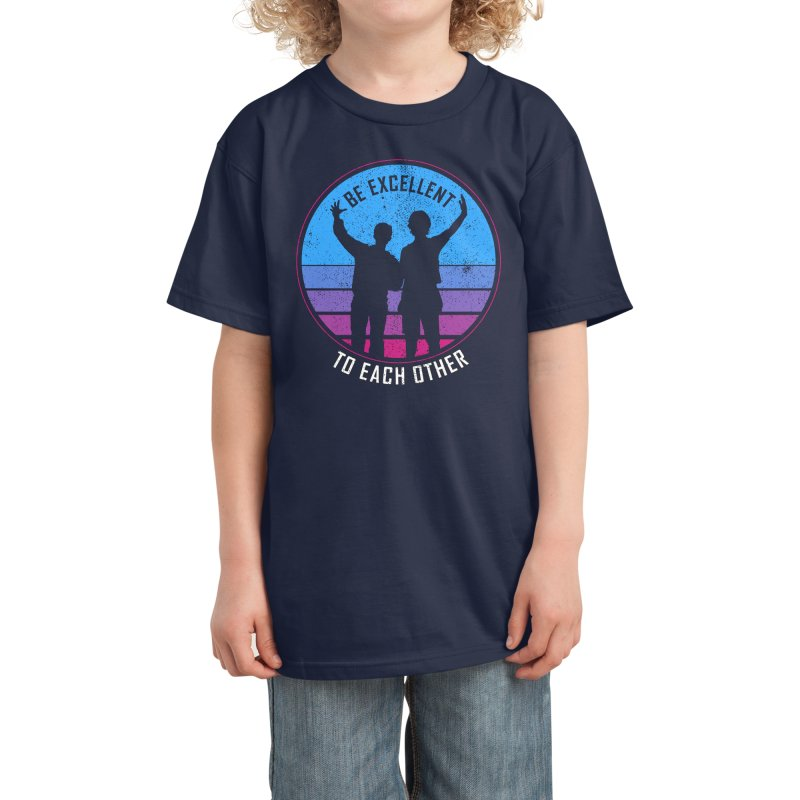 Be Excellent To Each Other - Bill & Ted Kids T-Shirt by sachpica's Artist Shop
