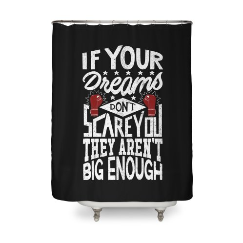 image for If Your Dreams Don't Scare You They Aren't Big Enough