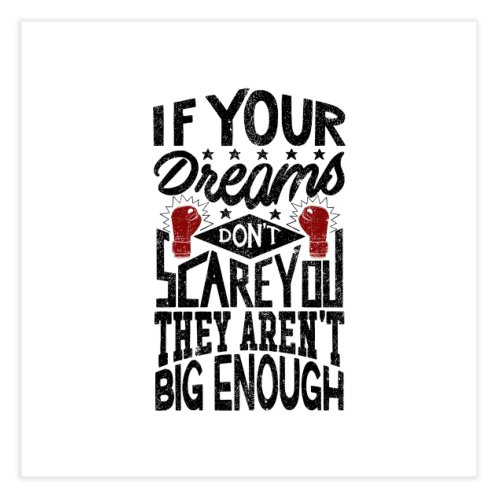 image for If Your Dreams Don't Scare You They Aren't Big Enough - V2