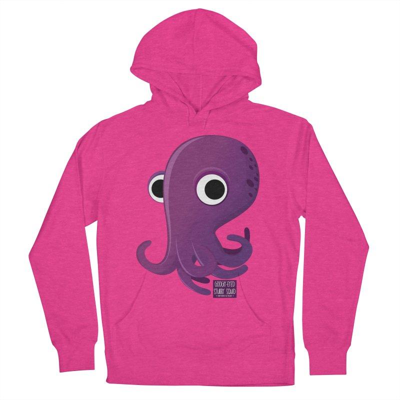 Googly eyed stubby squid Women's Pullover Hoody by sadhustudio's Artist Shop
