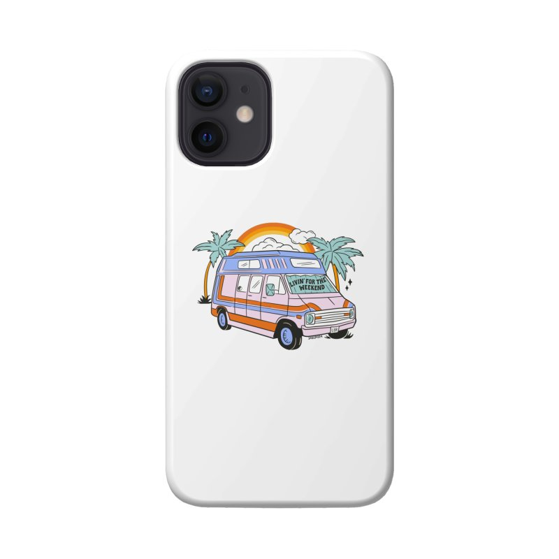 Livin' For The Weekend Accessories Phone Case by Sagepizza