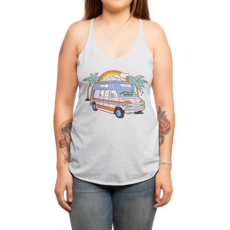 Livin' For The Weekend Women's Tank by Sagepizza