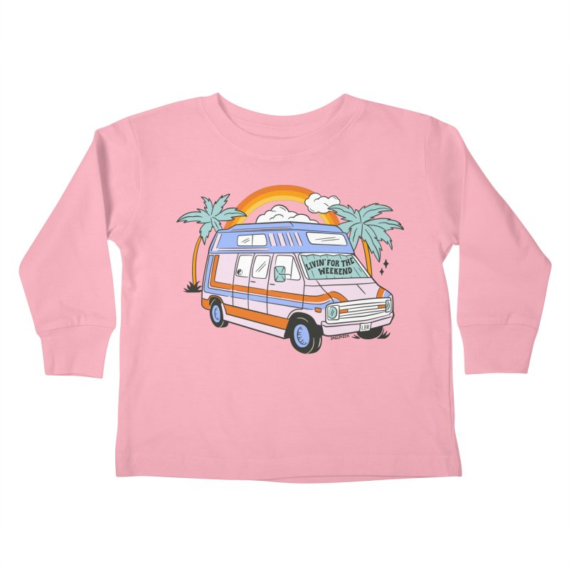 Livin' For The Weekend Kids Toddler Longsleeve T-Shirt by Sagepizza
