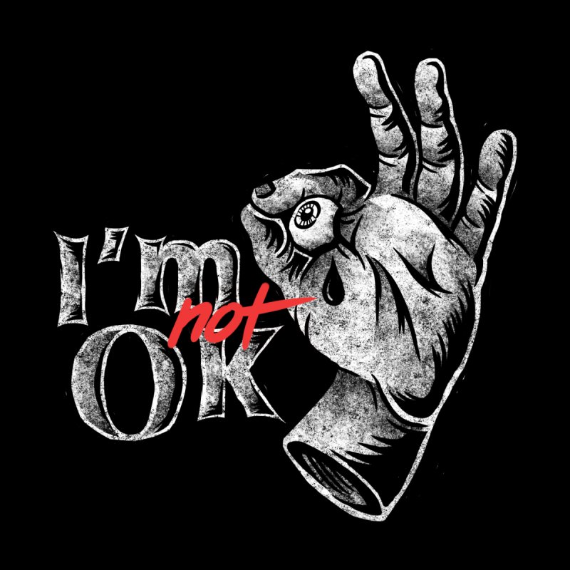 Im NOT ok Men's T-Shirt by saimen's Artist Shop