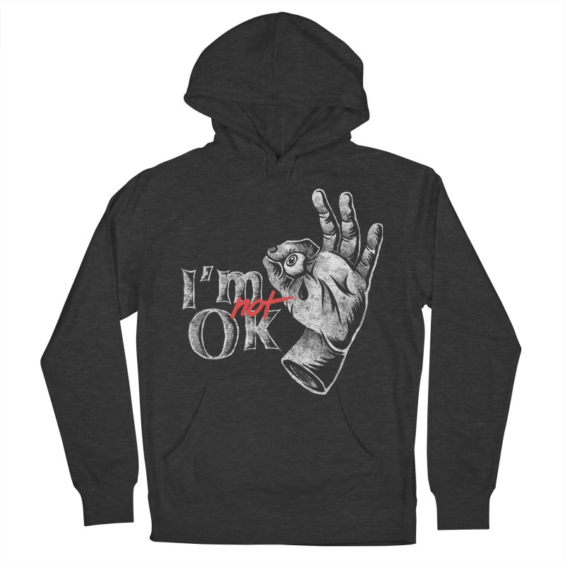 Im NOT ok Women's French Terry Pullover Hoody by saimen's Artist Shop