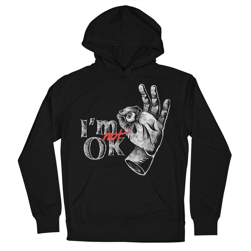 Im NOT ok Men's French Terry Pullover Hoody by saimen's Artist Shop