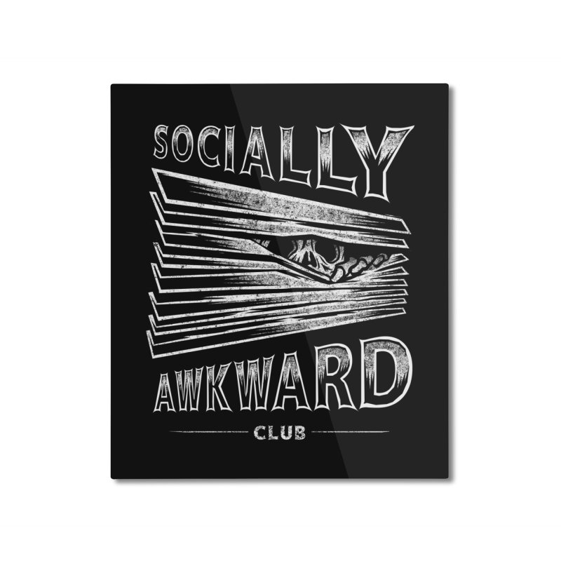 Socially Awkward Club Home Mounted Aluminum Print by saimen's Artist Shop