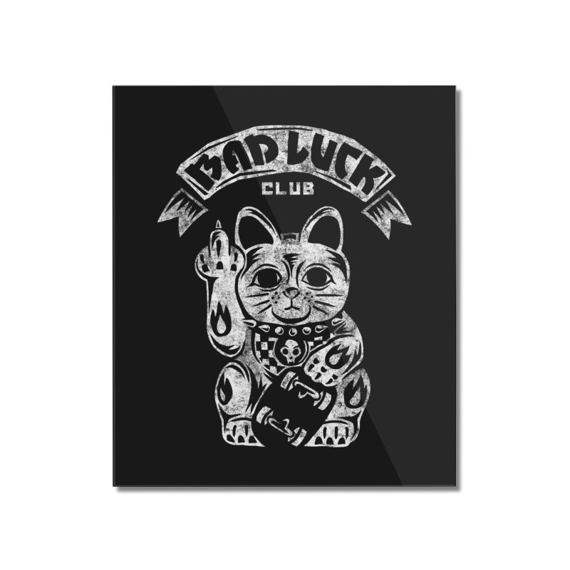 Bad Luck Club Home Mounted Acrylic Print by saimen's Artist Shop