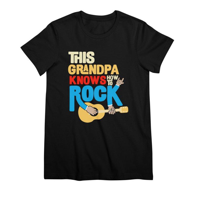 This grandpa know how to rock Women's Premium T-Shirt by Saksham Artist Shop