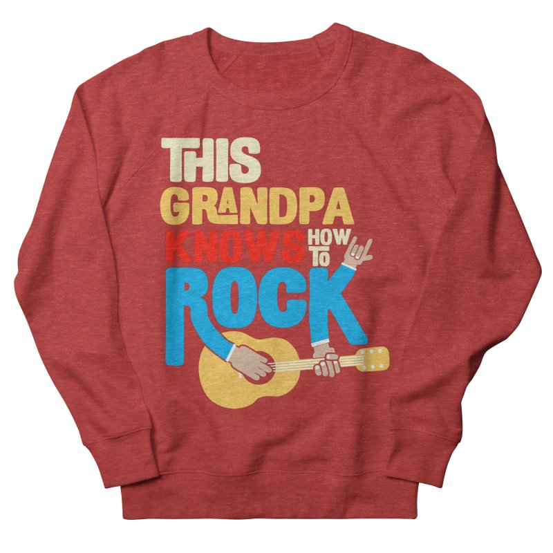 This grandpa know how to rock Men's French Terry Sweatshirt by Saksham Artist Shop