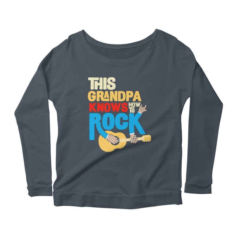 This grandpa know how to rock Women's Scoop Neck Longsleeve T-Shirt by Saksham Artist Shop
