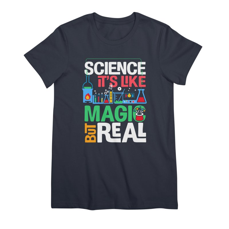 Science its like magic Women's Premium T-Shirt by Saksham Artist Shop