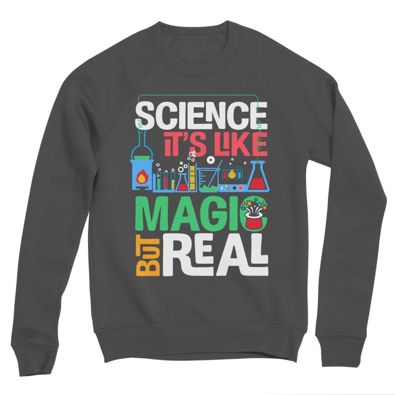 Science its like magic Women's Sponge Fleece Sweatshirt by Saksham Artist Shop