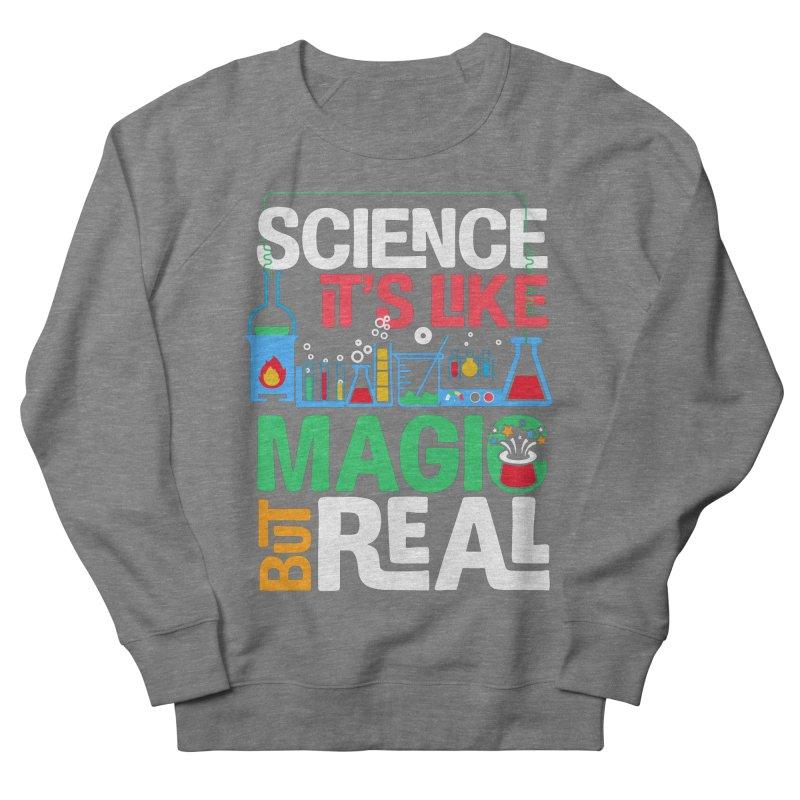 Science its like magic Women's French Terry Sweatshirt by Saksham Artist Shop