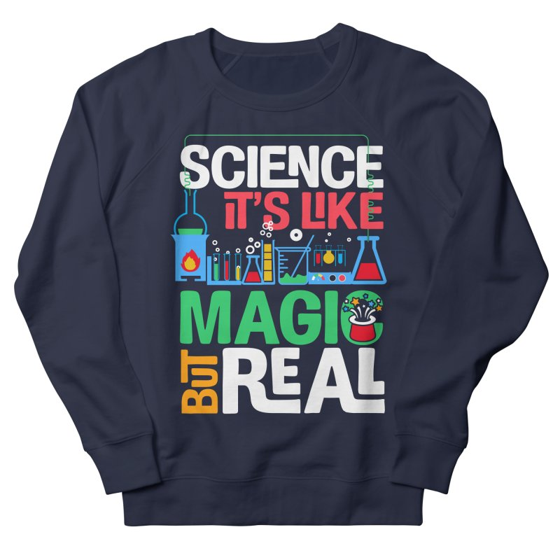 Science its like magic Women's French Terry Sweatshirt by Saksham Artist Shop