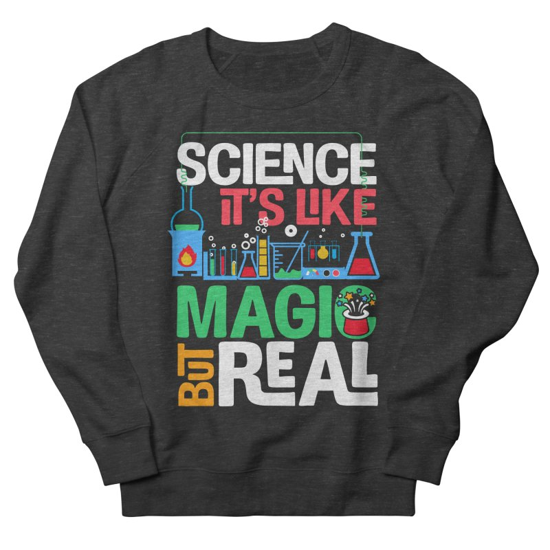 Science its like magic Men's French Terry Sweatshirt by Saksham Artist Shop