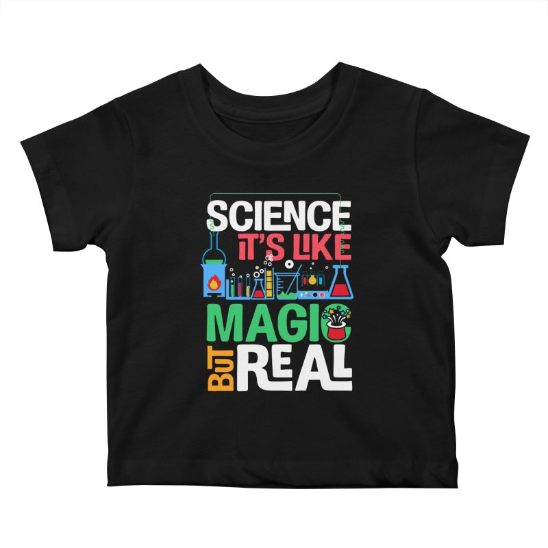 Science its like magic Kids Baby T-Shirt by Saksham Artist Shop