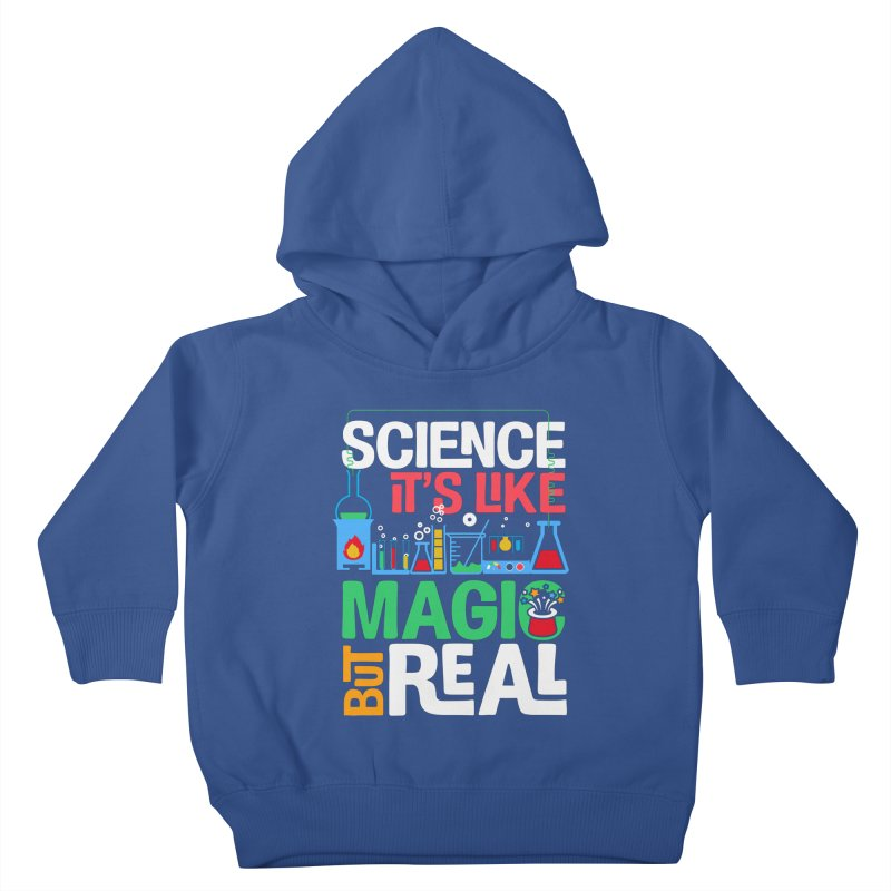 Science its like magic Kids Toddler Pullover Hoody by Saksham Artist Shop