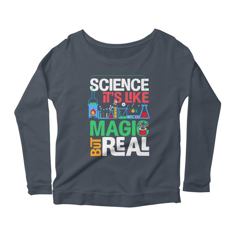 Science its like magic Women's Scoop Neck Longsleeve T-Shirt by Saksham Artist Shop