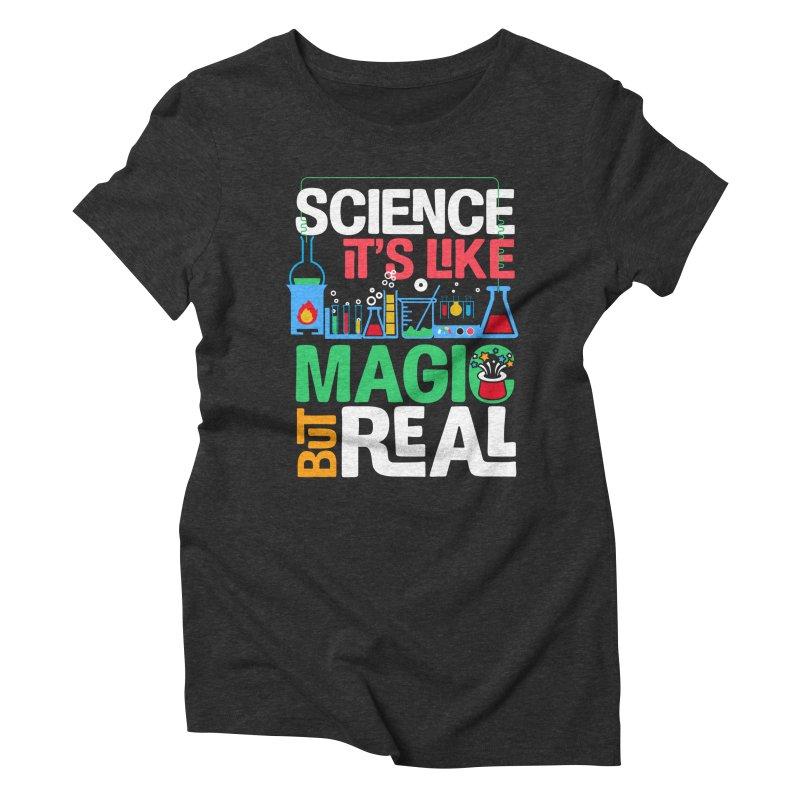 Science its like magic Women's Triblend T-Shirt by Saksham Artist Shop