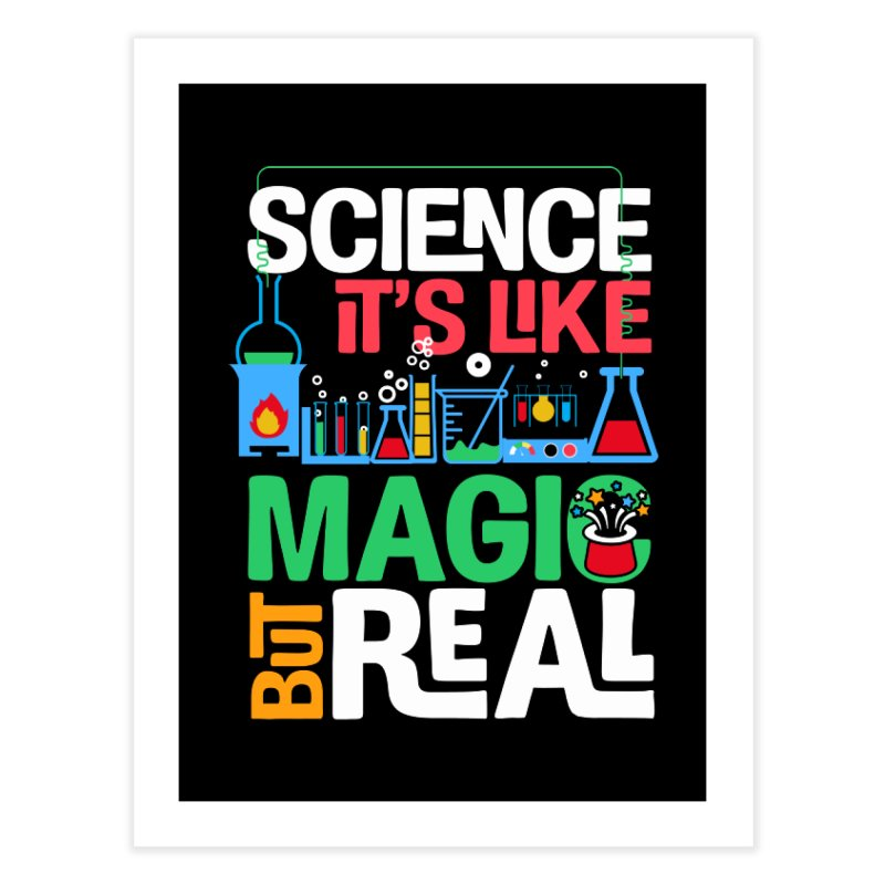 Science its like magic Home Fine Art Print by Saksham Artist Shop