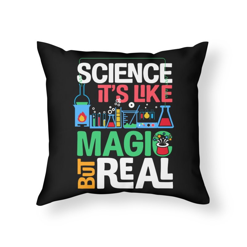Science its like magic Home Throw Pillow by Saksham Artist Shop