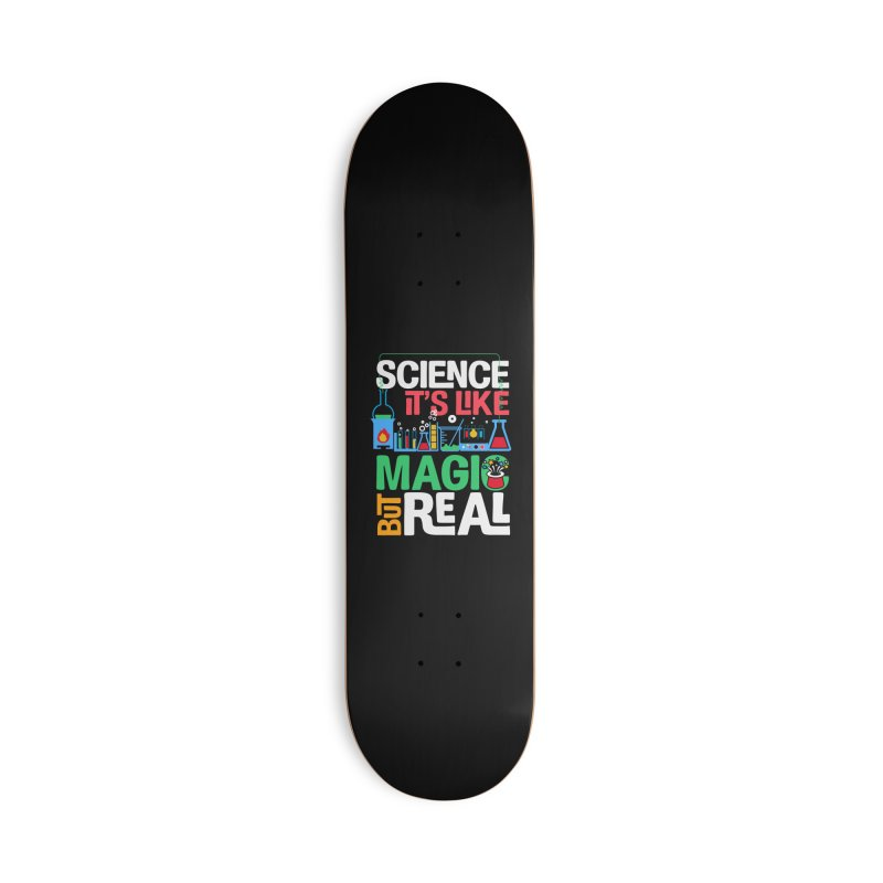 Science its like magic Accessories Deck Only Skateboard by Saksham Artist Shop