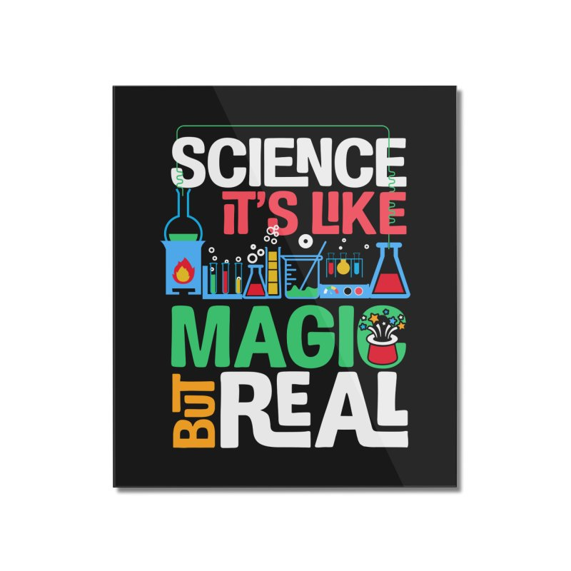 Science its like magic Home Mounted Acrylic Print by Saksham Artist Shop