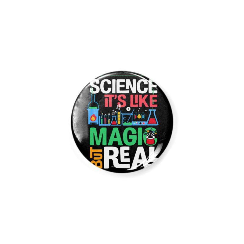 Science its like magic Accessories Button by Saksham Artist Shop