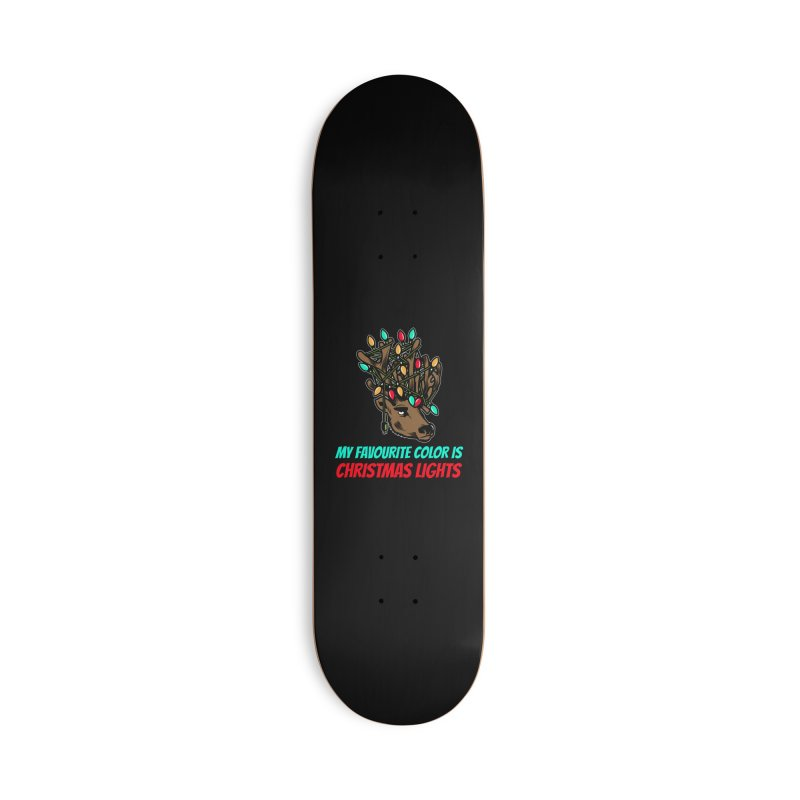 MY FAVORITE COLOR IS CHRISTMAS LIGHTS Accessories Skateboard by Saksham Artist Shop