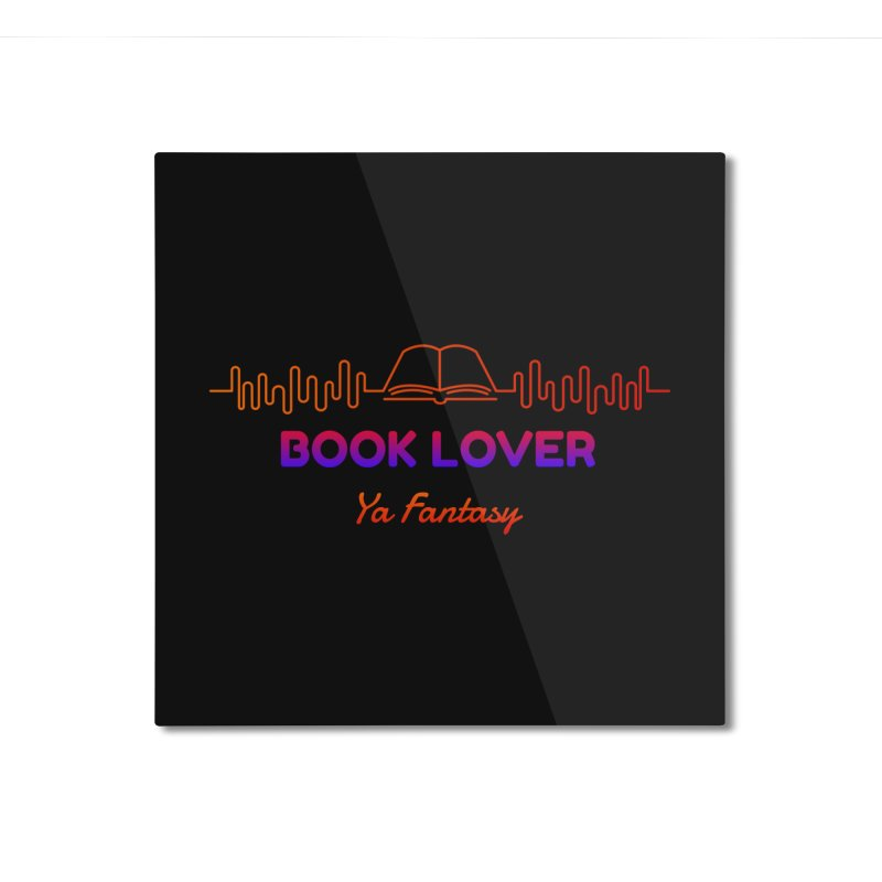 BOOK LOVER YA FANTASY Home Mounted Aluminum Print by Saksham Artist Shop
