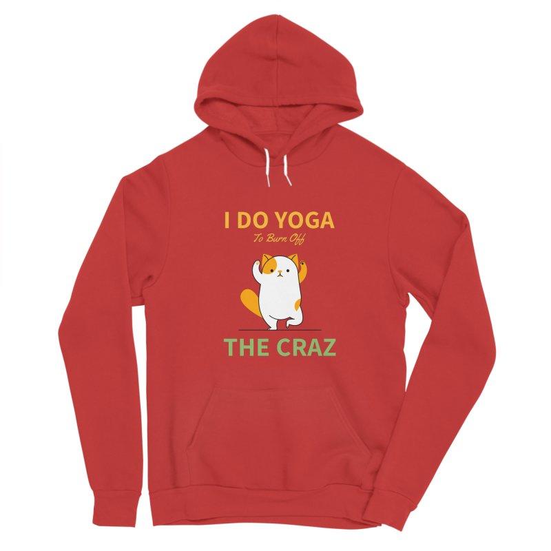 I DO YOGA TO BURN OFF THE CRAZY Men's Pullover Hoody by Saksham Artist Shop