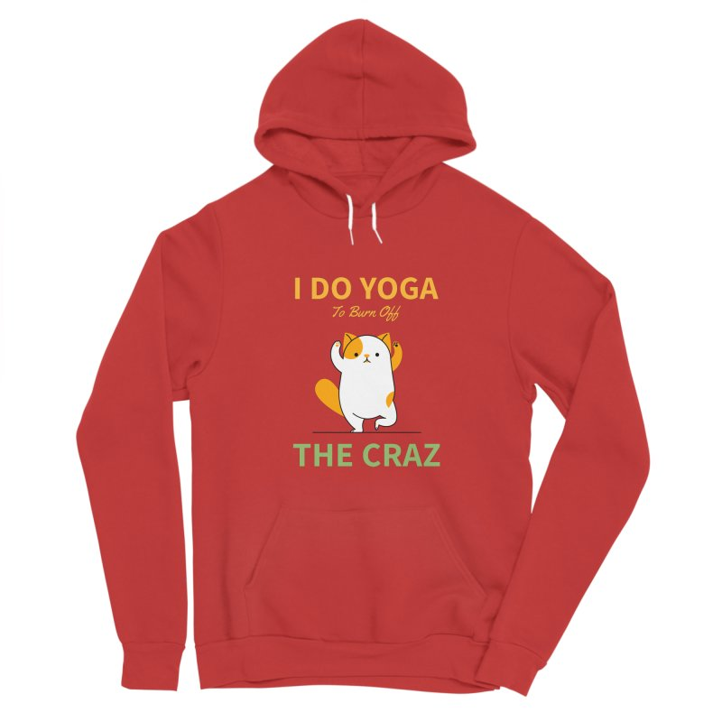 I DO YOGA TO BURN OFF THE CRAZY Women's Pullover Hoody by Saksham Artist Shop