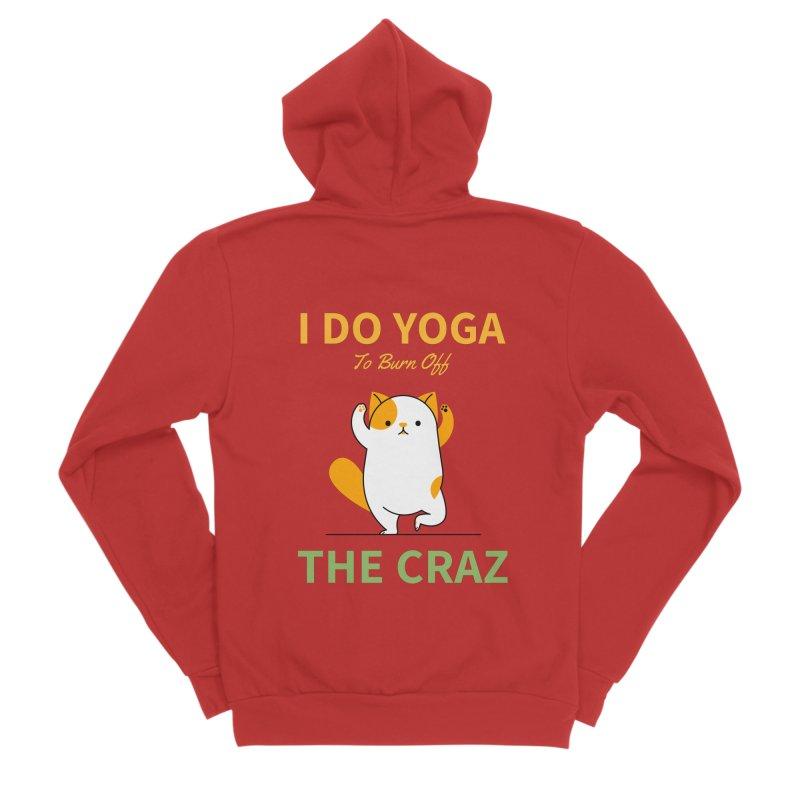 I DO YOGA TO BURN OFF THE CRAZY Women's Zip-Up Hoody by Saksham Artist Shop