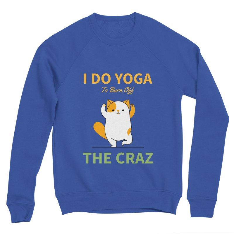 I DO YOGA TO BURN OFF THE CRAZY Men's Sweatshirt by Saksham Artist Shop