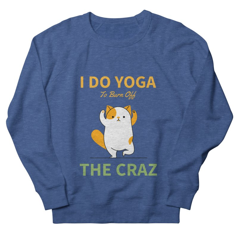 I DO YOGA TO BURN OFF THE CRAZY Men's Sweatshirt by Saksham Artist Shop