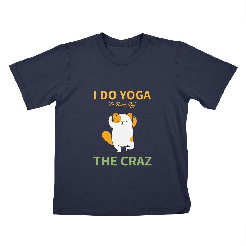I DO YOGA TO BURN OFF THE CRAZY Kids T-Shirt by Saksham Artist Shop