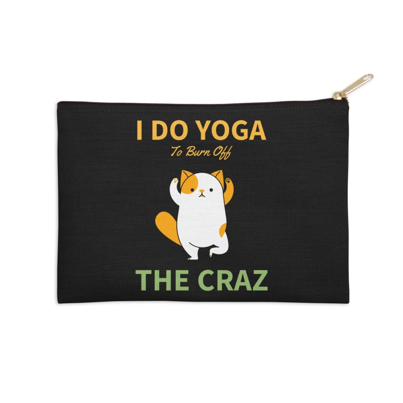 I DO YOGA TO BURN OFF THE CRAZY Accessories Zip Pouch by Saksham Artist Shop