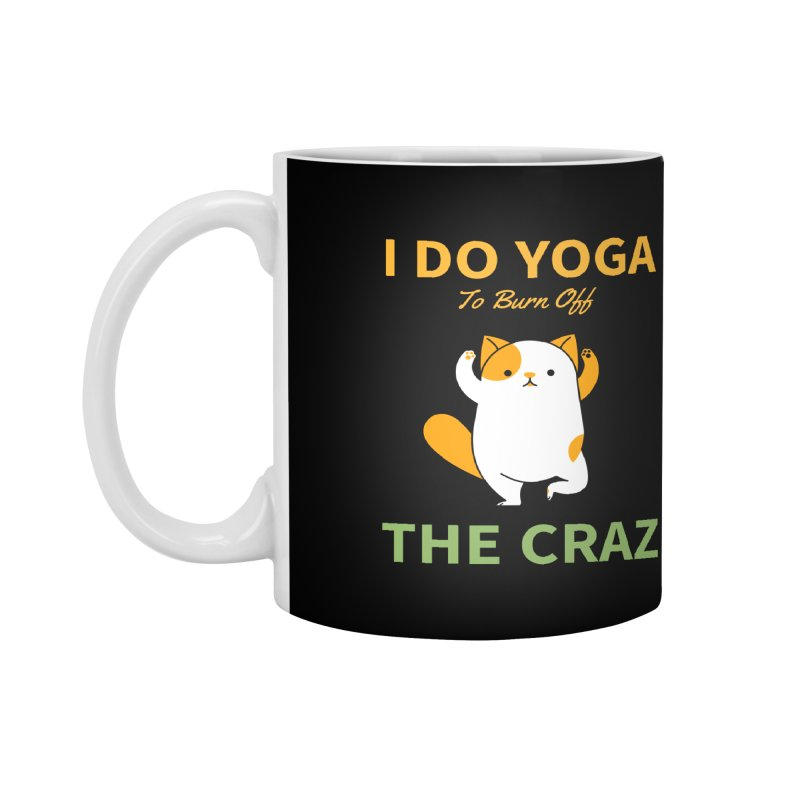 I DO YOGA TO BURN OFF THE CRAZY Accessories Mug by Saksham Artist Shop