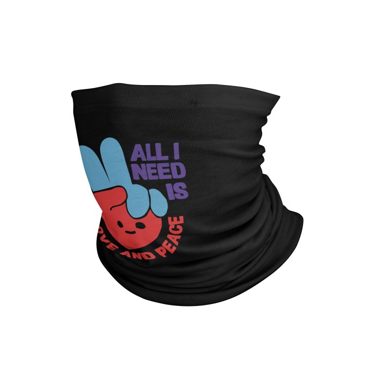ALL I NEED IS LOVE AND PEACE Accessories Neck Gaiter by Saksham Artist Shop