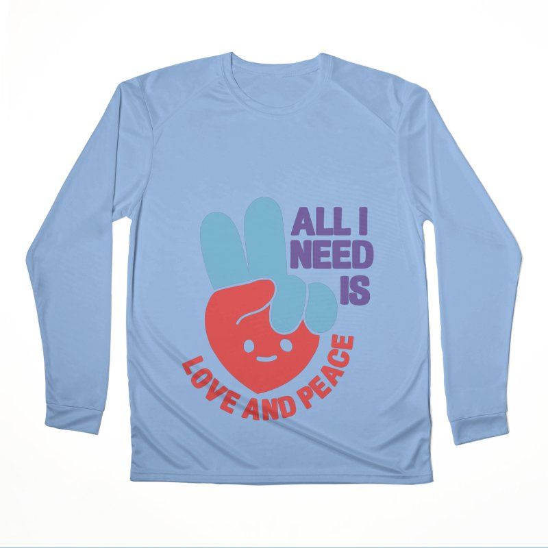 ALL I NEED IS LOVE AND PEACE Women's Longsleeve T-Shirt by Saksham Artist Shop