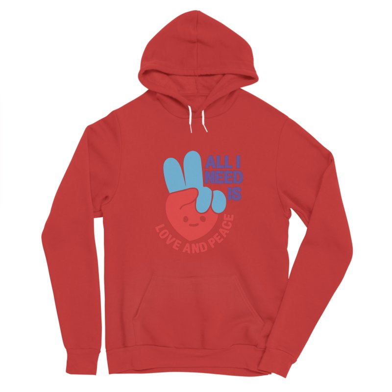 ALL I NEED IS LOVE AND PEACE Women's Pullover Hoody by Saksham Artist Shop