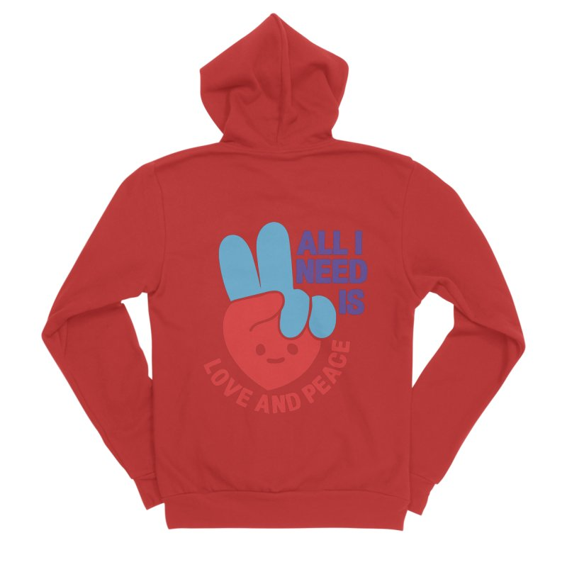ALL I NEED IS LOVE AND PEACE Women's Zip-Up Hoody by Saksham Artist Shop